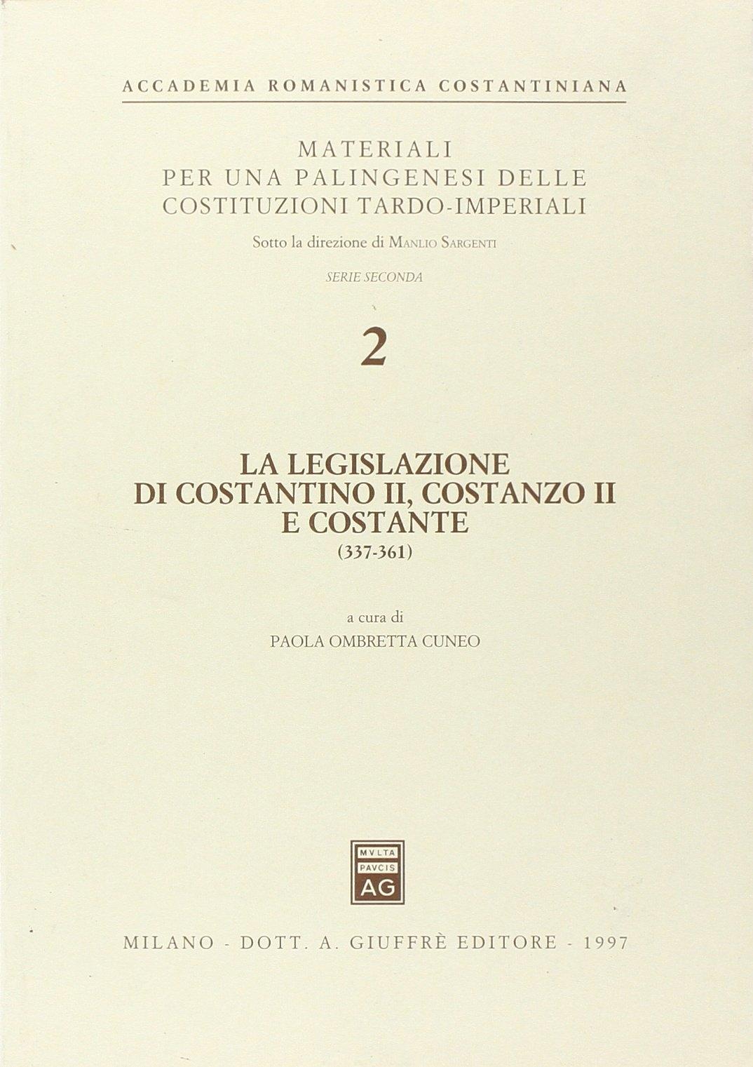 La legislazione di Costantino II, Costanzo II e Costante (337-361)