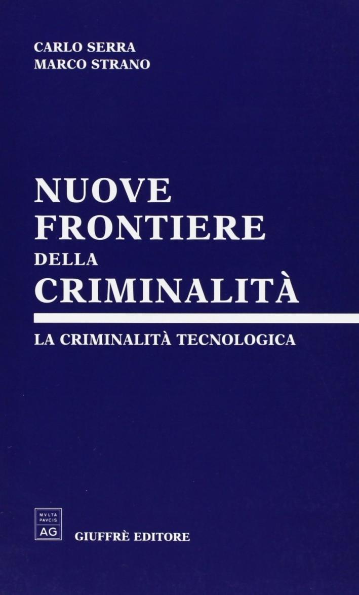 Nuove frontiere della criminalità. La criminalità tecnologica