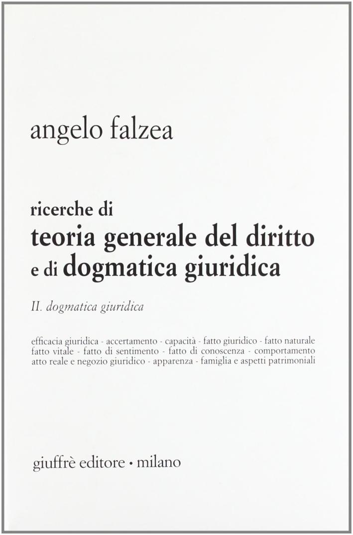 Ricerche di teoria generale del diritto e di dogmatica giuridica. Vol. 2: Dogmatica giuridica