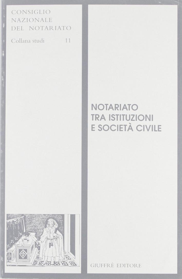 Notariato tra istituzioni e società civile. Atti del Convegno di studi (Napoli, 24-25 novembre 1995)