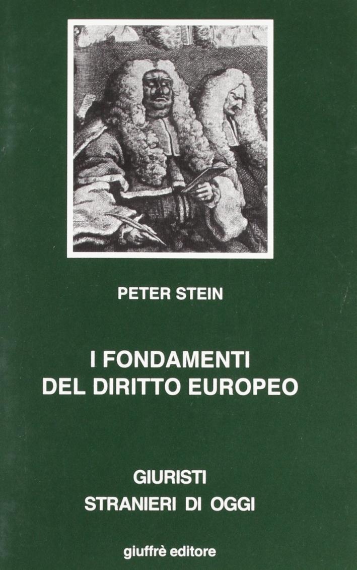 I fondamenti del diritto europeo. Profili sostanziali e processuali dell'evoluzione dei sistemi giuridici