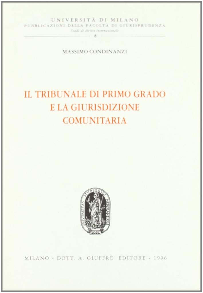 Il tribunale di primo grado e la giurisdizione comunitaria