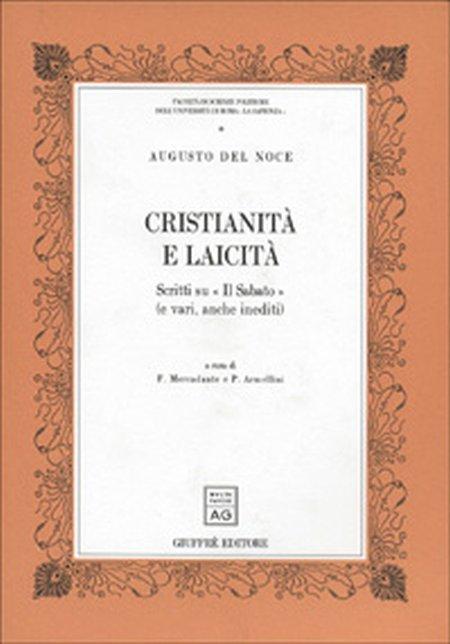Cristianità e laicità. Scritti su «Il Sabato» (e vari, anche inediti)
