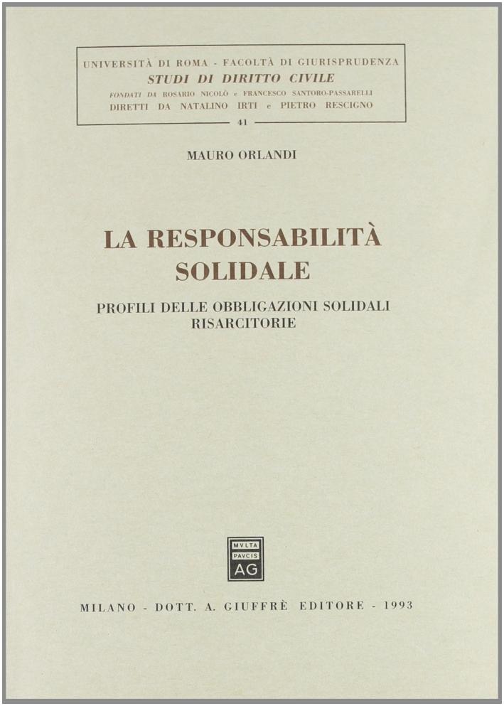 La responsabilità solidale. Profili delle obbligazioni solidali risarcitorie
