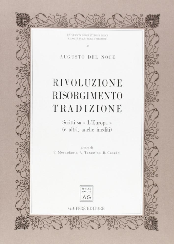 Rivoluzione, Risorgimento, tradizione. Scritti su