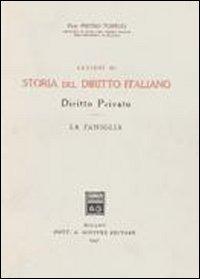 Lezioni di storia del diritto italiano. Diritto privato. Vol. 2: La famiglia.