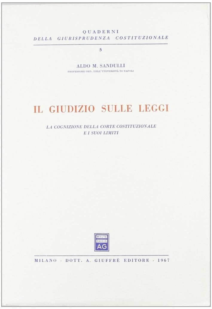 Il giudizio sulle leggi. La cognizione della Corte Costituzionale e i suoi limiti.