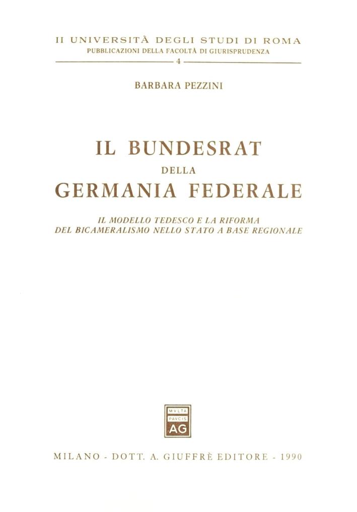 Il bundesrat della Germania Federale. Il modello tedesco e la riforma del bicameralismo nello Stato a base regionale.