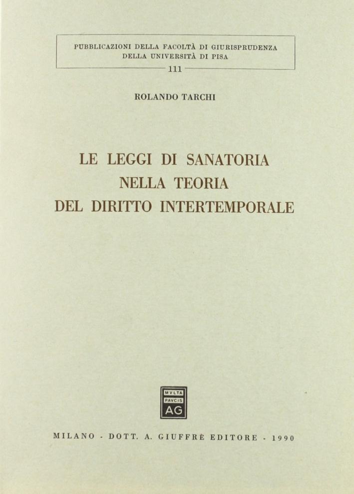 Le leggi di sanatoria nella teoria del diritto intertemporale