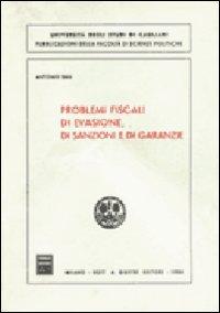 Problemi fiscali di evasione, di sanzioni e di garanzie