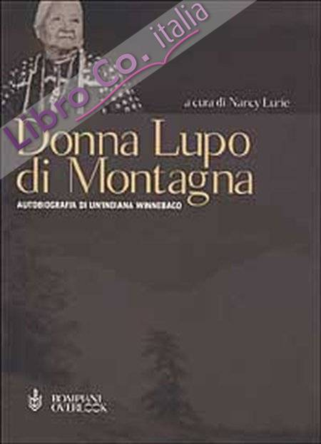 Donna Lupo di Montagna. Autobiografia di un'indiana winnebago