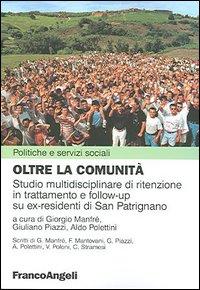 Oltre la Comunità. Studio Multidisciplinare di Ritenzione in Trattamento e Follow-Up su Ex-Residenti di San Patrignano