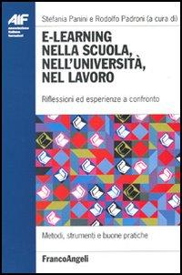 E-learning nella scuola, nell'università, nel lavoro. Riflessioni ed esperienze a confronto.