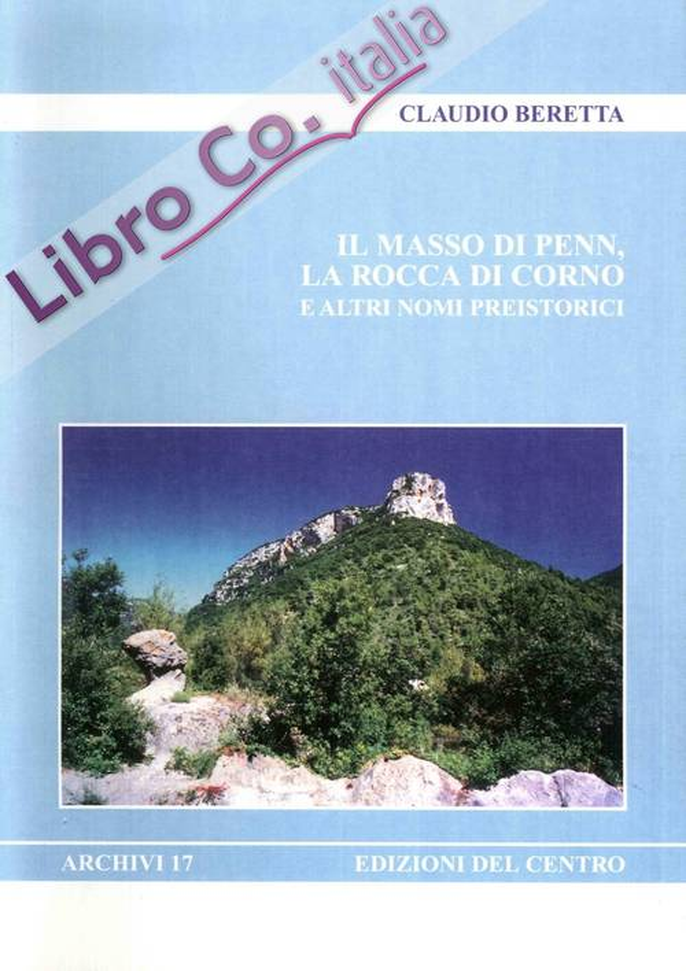 Il Masso di Penni. La Rocca di Corno. E altri Nomi Preistorici.