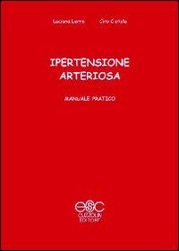 Ipertensione arteriosa. Manuale pratico.