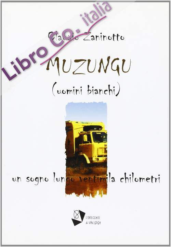 Muzungu (uomini bianchi). Un sogno lungo ventimila chilometri