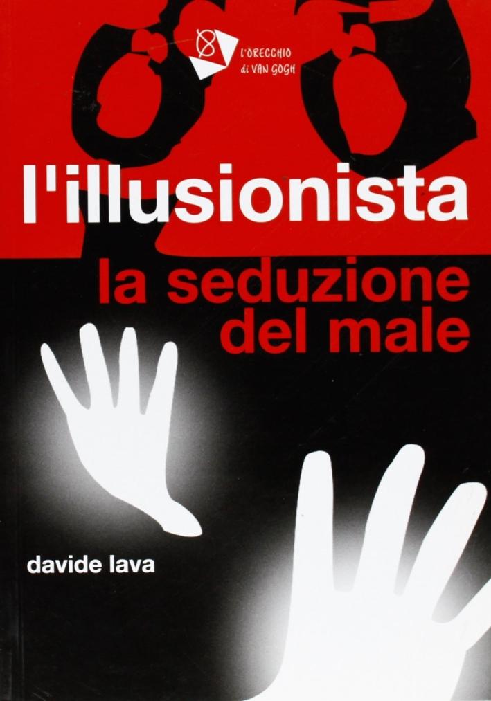 L'illusionista. La seduzione del male.