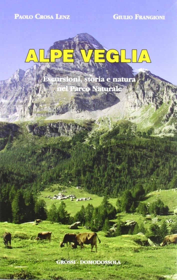 Alpe Veglia. Escursioni, storia e natura nel parco naturale.