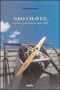 Geo Chavez, il primo trasvolatore delle Alpi
