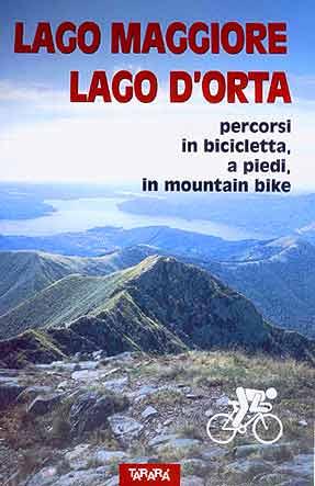 Lago Maggiore, Lago d'Orta. Percorsi in bicicletta, a piedi, in mountain bike.