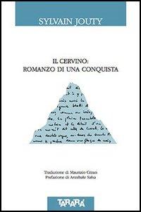 Il Cervino: romanzo di una conquista.
