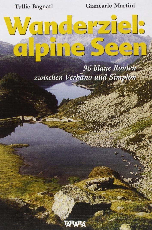 Wanderziel: alpine seen. 96 blaue Routen zwischen Verbano und Sempione.