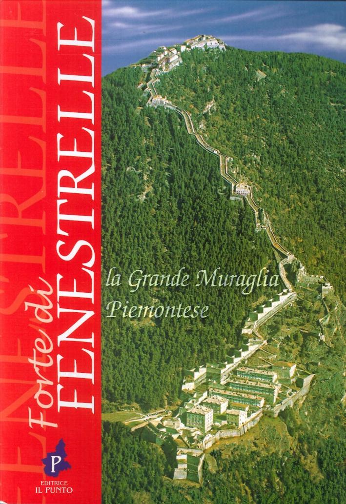 Forte di Fenestrelle. La grande muraglia piemontese.