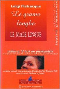 Le grame lenghe - Le male lingue