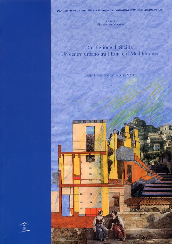 Castiglione di Sicilia. Un centro urbano tra l'Etna e il Mediterraneo