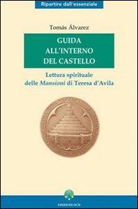 Guida all'interno del Castello. Lettura spirituale delle mansioni di Teresa d'Avila.