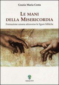 Le mani della misericordia. Formazione umana attraverso le figure bibliche. Vol. 2.