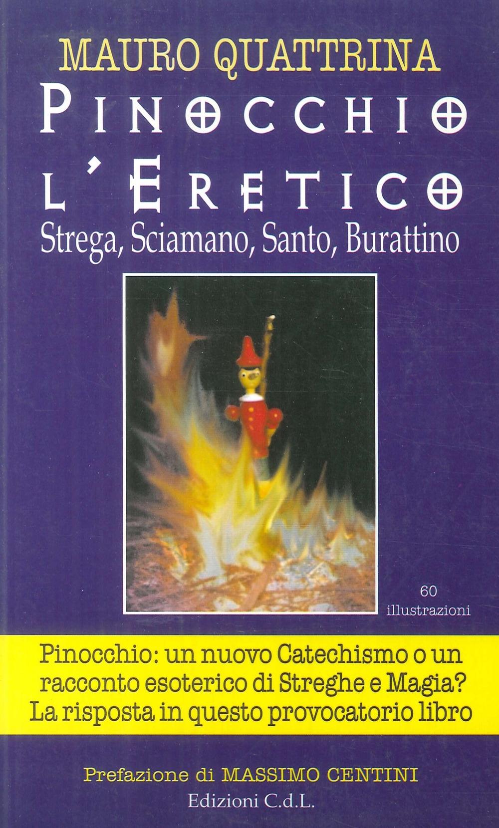 Pinocchio l'eretico. Strega, sciamano, santo, burattino