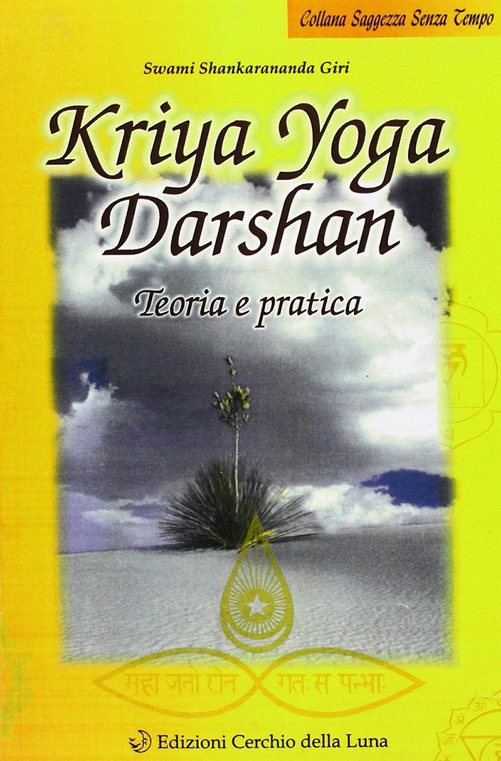 Kriya yoga darshan. Teoria e pratica.