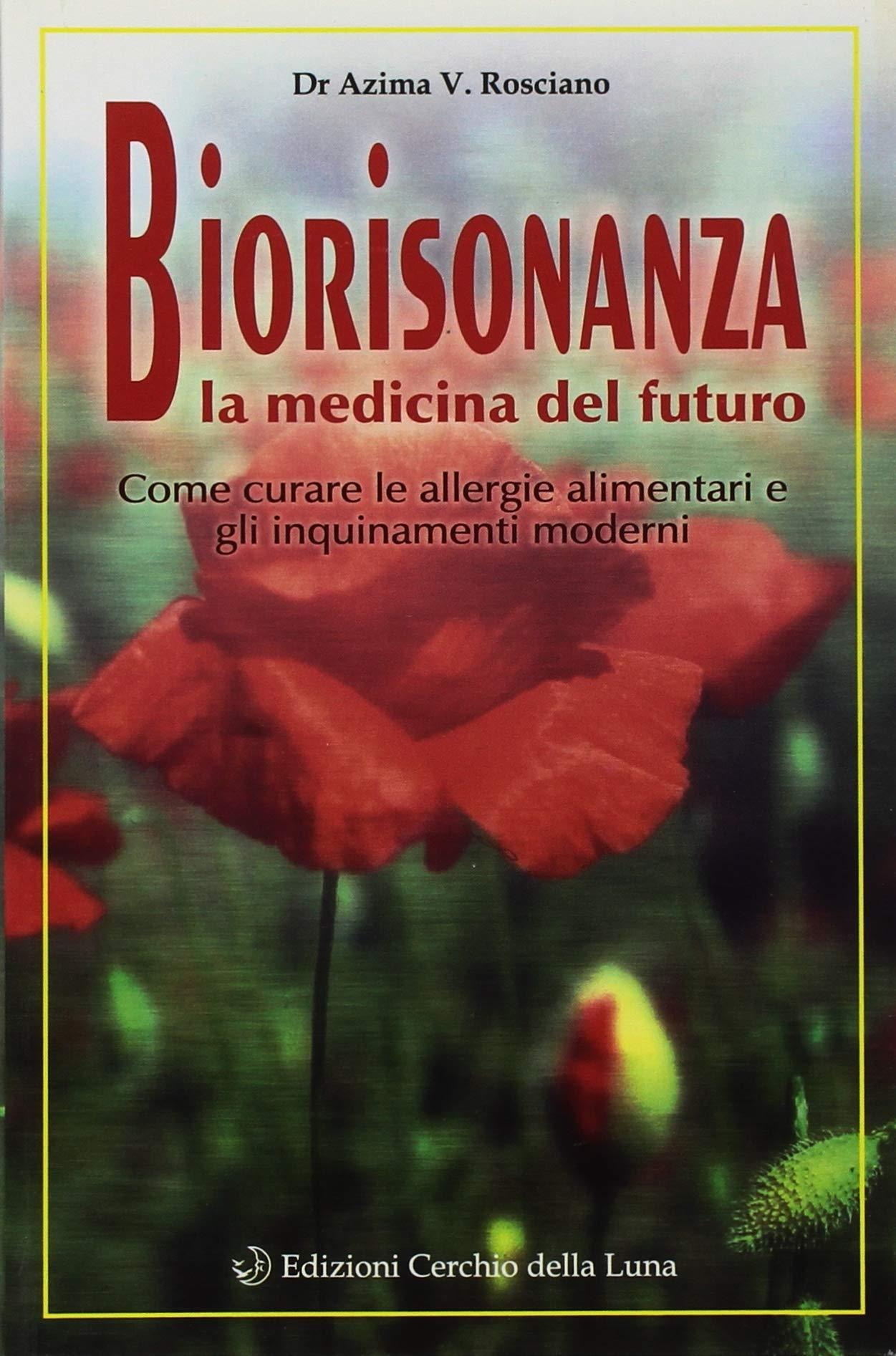 Biorisonanza. Medicina del futuro