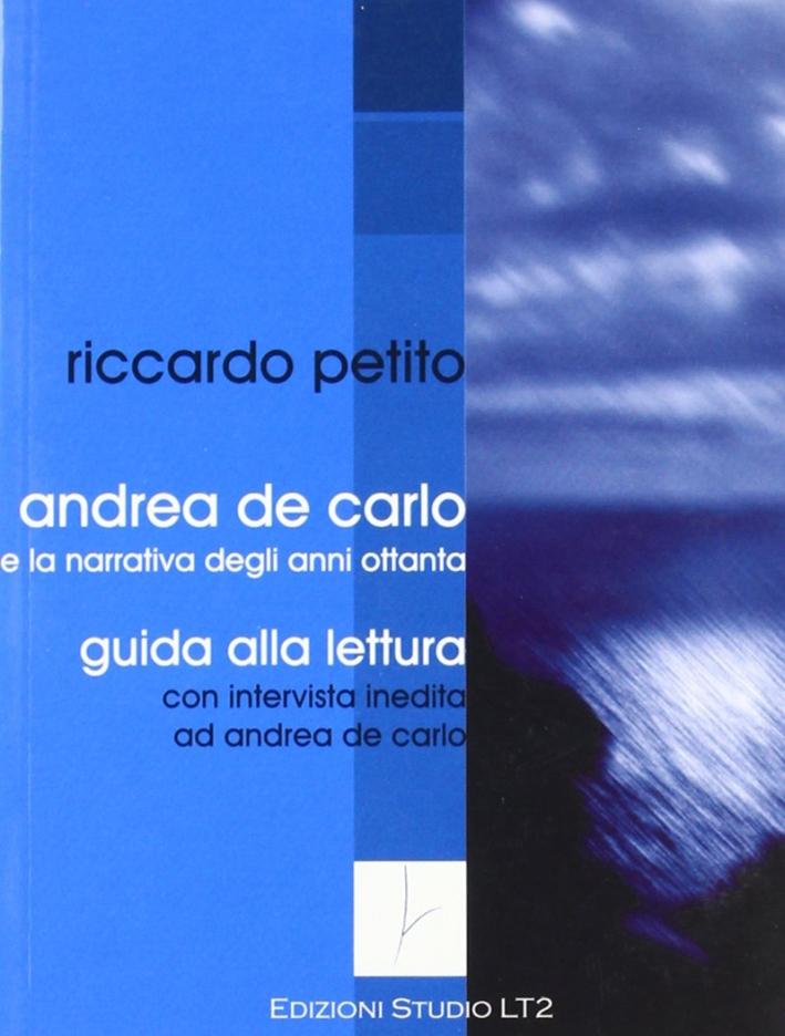 Andrea De Carlo e la narrativa degli anni Ottanta