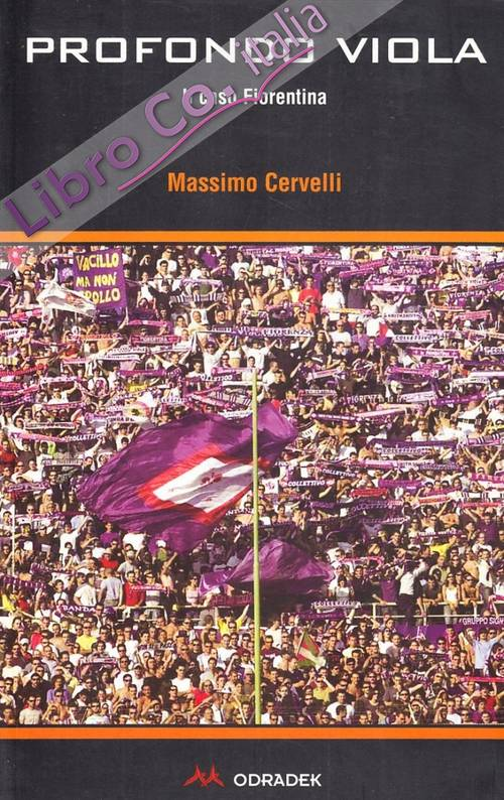 Profondo viola. Il caso Fiorentina