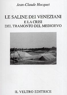 Le saline dei veneziani e la crisi del tramonto del Medioevo.