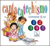 Cantacatechismo. Libretto con le parole dei canti. Con 5 CD Audio.
