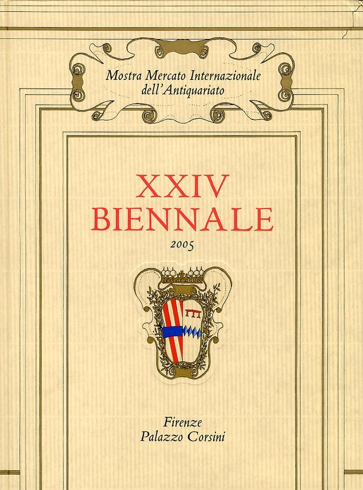 XXIV Biennale 2005. Mostra Mercato Internazionale dell'Antiquariato di Firenze