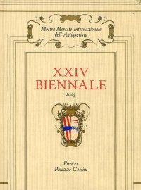 XXIV Biennale 2005. Mostra Mercato Internazionale dell'Antiquariato di Firenze.