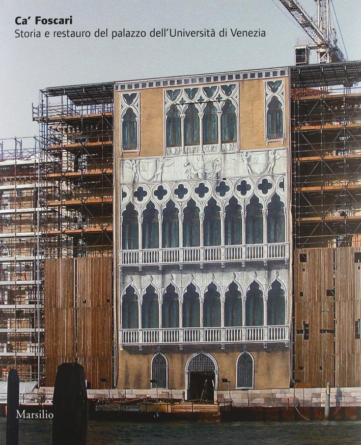 Ca' Foscari. Storia e restauro del palazzo dell'Università di Venezia