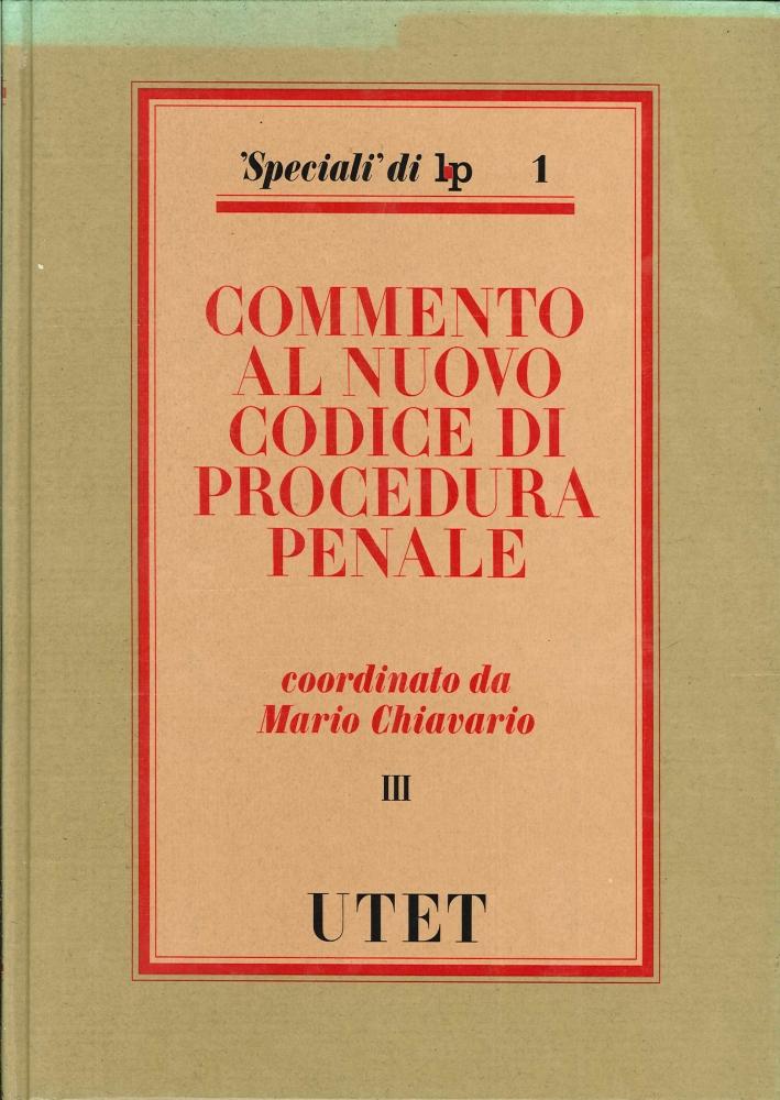 Commento al Nuovo Codice di Procedura Penale. Volume 3.