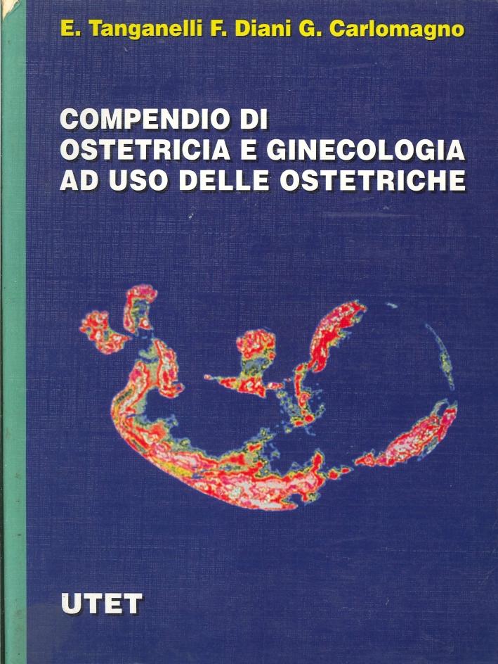 Compendio di Ostetricia e Ginecologia. Ad Uso delle Ostetriche.