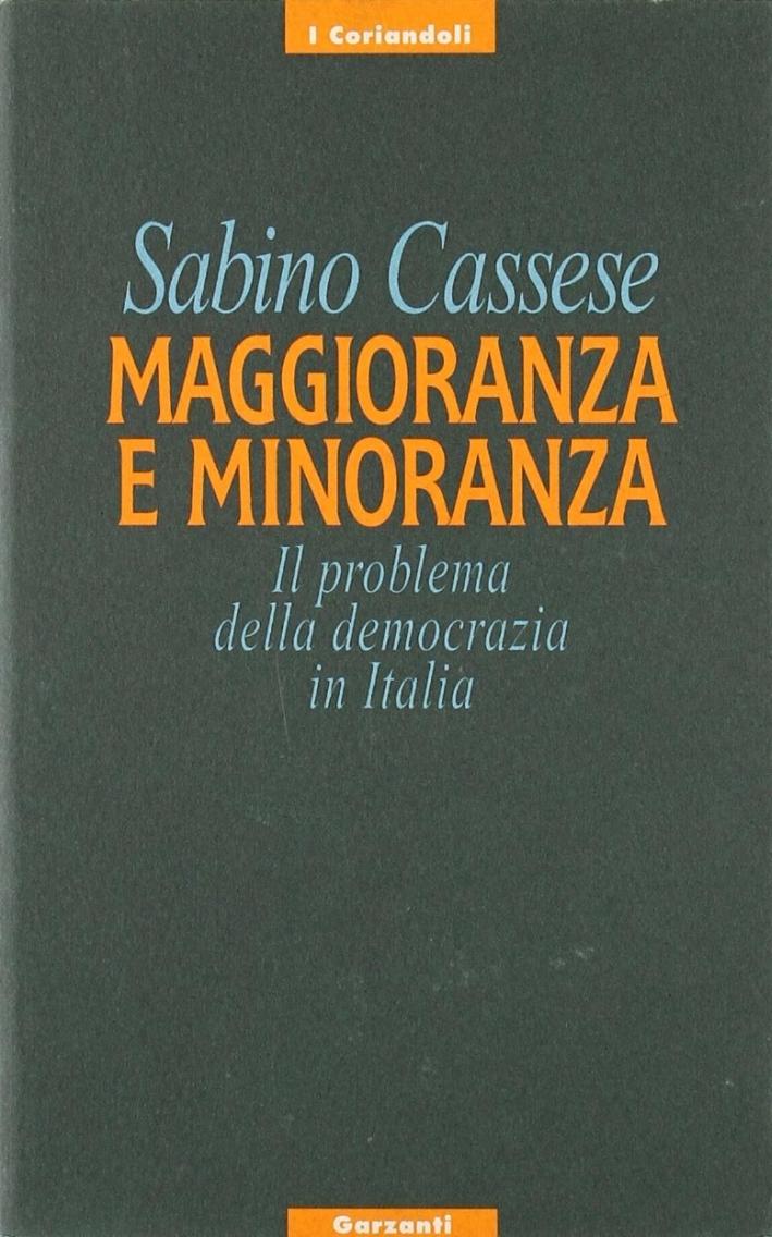 Maggioranza e minoranza. Il problema della democrazia in Italia