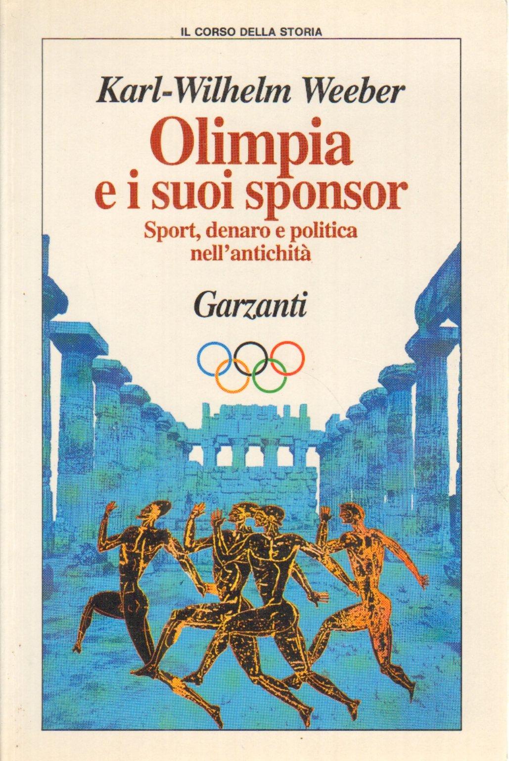 Olimpia e i suoi sponsor. Sport, denaro e politica nell'antichità