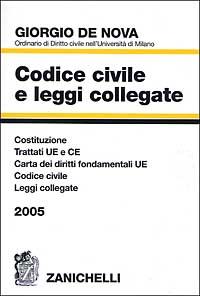 Codice civile e leggi collegate 2005. Trattati U.E. e C.E. Costituzione. Codice civile. Leggi collegate