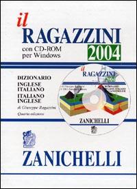 Il Ragazzini 2004. Dizionario inglese-italiano, italiano-inglese. Con CD-ROM