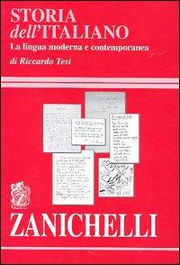 Storia dell'italiano. La lingua moderna e contemporanea
