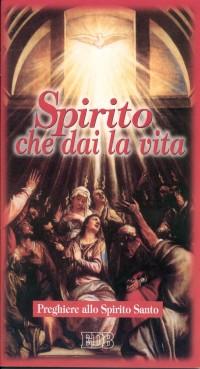 Spirito che dai la vita. Preghiere allo Spirito Santo.