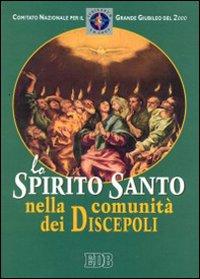 Lo Spirito Santo nella comunità dei discepoli.